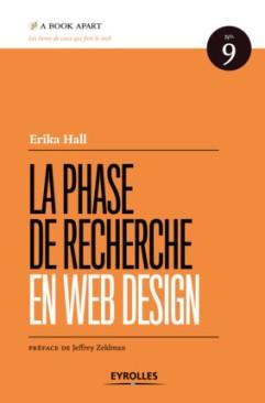 La phase de recherche en web design, de Erika Hall (Eyrolles)